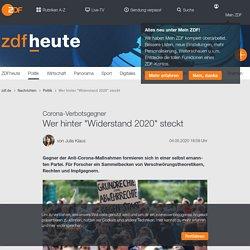 """Wer hinter """"Widerstand 2020"""" steckt - ZDFheute"""