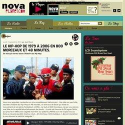Le Hip-Hop de 1979 à 2006 en 800 morceaux et 48 minutes.