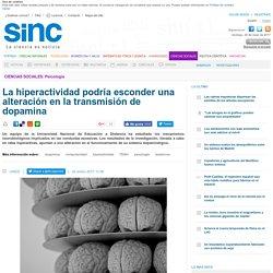 La hiperactividad podría esconder una alteración en la transmisión de dopamina