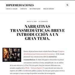 Narrativas transmediáticas: breve introducción a un gran tema