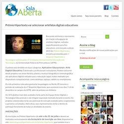 Prêmio Hipertexto vai selecionar artefatos digitais educativos - Sala Aberta