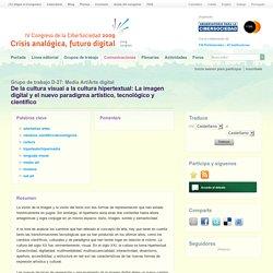 De la cultura visual a la cultura hipertextual: La imagen digital y el nuevo paradigma artístico, tecnológico y científico