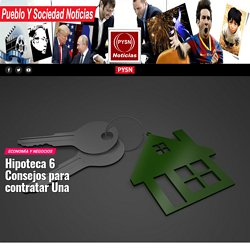 Información sobre préstamos hipotecarios España - Pysnnoticias.com