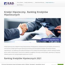 Kredyt Hipoteczny. Ranking Kredytów Hipotecznych