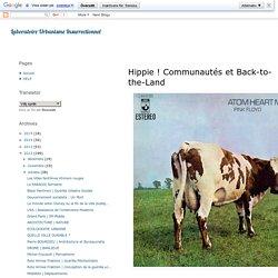 Laboratoire Urbanisme Insurrectionnel: Hippie ! Communautés et Back-to-the-Land