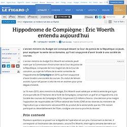 Hippodrome de Compiègne : Éric Woerth entendu aujourd'hui