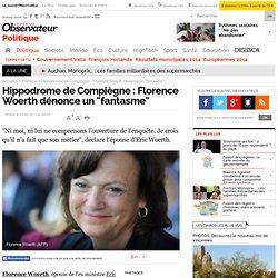 """Hippodrome de Compiègne : Florence Woerth dénonce un """"fantasme"""" - Politique"""