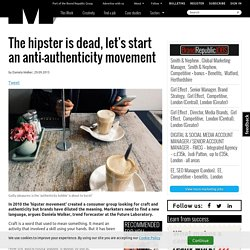 The hipster is dead, let's start an anti-authenticity movement