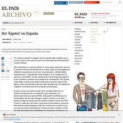 Ser 'hipster' en España · ELPAÍS.com