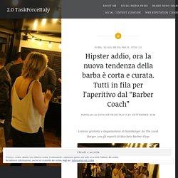 """Hipster addio, ora la nuova tendenza della barba è corta e curata. Tutti in fila per l'aperitivo dal """"Barber Coach"""""""