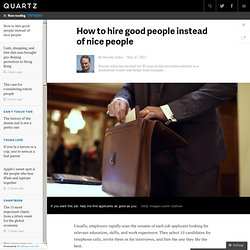 How to hire good people instead of nice people