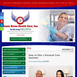 How to Hire a Personal Care Assistant