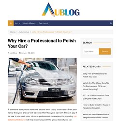 Why Hire a Professional to Polish Your Car?