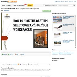 How to Hire the Best HPL Sheet Company for Your Workspaces?