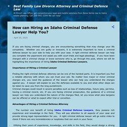 How can Hiring an Idaho Criminal Defense Lawyer Help You?