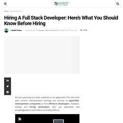 Hiring A Full Stack Developer: Here's What You Should Know Before Hiring