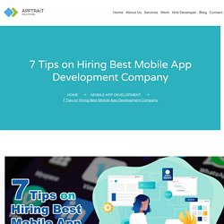 7 Tips on Hiring Best Mobile App Development Company