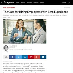 The Case for Hiring Employees With Zero Experience