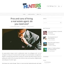 Pros and cons of hiring a real estate agent: do you need one? - Hunters