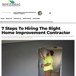 7 Steps To Hiring The Right Home Improvement Contractor