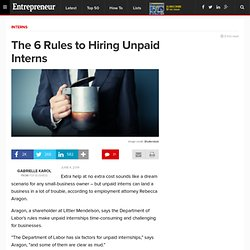 The 6 Rules to Hiring Unpaid Interns