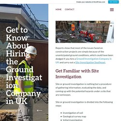 Get to Know About Hiring the Ground Investigation Company in UK – AVZ Geo Eng