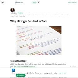 Why Hiring is So Hard in Tech – JavaScript Scene – Medium