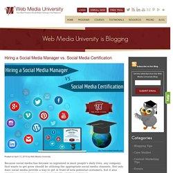 Hiring a Social Media Manager vs. Social Media Certification