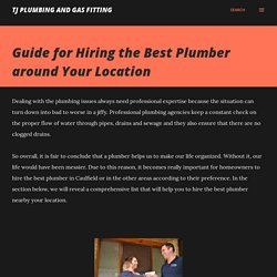 Guide for Hiring the Best Plumber around Your Location