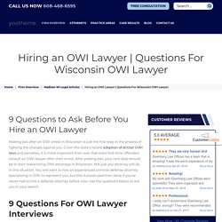 9 Questions to Ask Before You Hire an OWI Lawyer