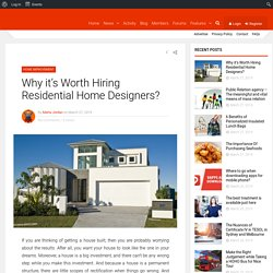 Why it's Worth Hiring Residential Home Designers?