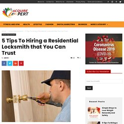 5 Tips To Hiring a Residential Locksmith that You Can Trust