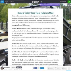 Hiring a Trailer? Keep These Factors in Mind