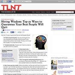 Hiring Wisdom: Top 10 Ways to Guarantee Your Best People Will Quit