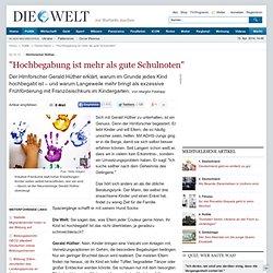 """Hirnforscher Hüther: """"Hochbegabung ist mehr als gute Schulnoten"""""""