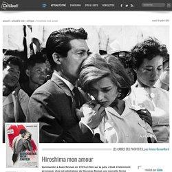 Hiroshima mon amour, un film de Alain Resnais