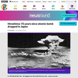 What happened in Hiroshima? - CBBC Newsround