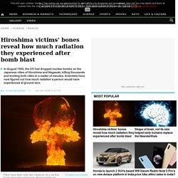 Hiroshima victims' bones reveal how much radiation they experienced after bomb blast - IBTimes India