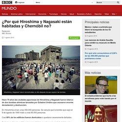 ¿Por qué Hiroshima y Nagasaki están habitadas y Chernóbil no? - BBC Mundo