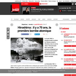 Hiroshima: il y a 70 ans, la première bombe atomique