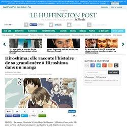 Hiroshima: elle raconte l'histoire de sa grand-mère à Hiroshima dans un manga