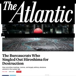 Hiroshima, 70 Years Later: Why the United States Bombed the Japanese City
