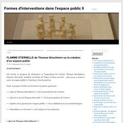 FLAMME ETERNELLE de Thomas Hirschhorn ou la création d'un espace public | Formes d'interventions dans l'espace public II