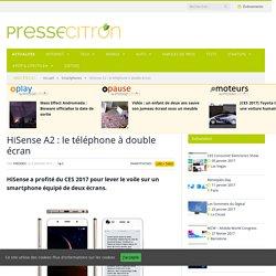 HiSense A2 : le téléphone à double écran