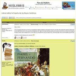Ver tema - Libros sobre la España de los Reyes Católicos