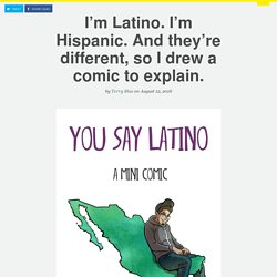 I'm Latino. I'm Hispanic. And they're different, so I drew a comic to explain.
