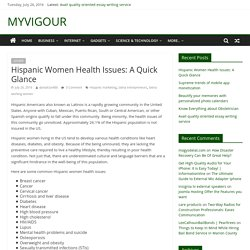Hispanic Women Health Issues: A Quick Glance - MYVIGOUR