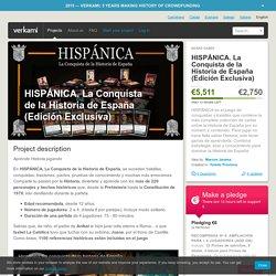 Verkami: HISPÁNICA. La Conquista de la Historia de España (Edición Exclusiva)