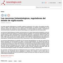 Las neuronas histaminérgicas, reguladoras del estado de vigilia-sueño : Neurología.com