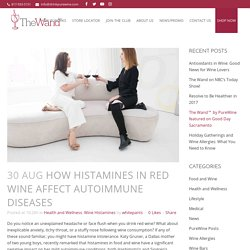 How Histamines in Red Wine Affect Autoimmune Diseases